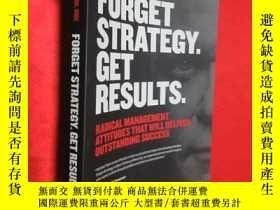 二手書博民逛書店Forget罕見Strategy. Get Results.:
