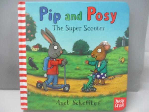 【書寶二手書T1/少年童書_DMX】Pip and Posy The Supper Scooter_Axel Scheffler