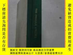 二手書博民逛書店英文書罕見the fragile species 脆弱物種Y16354 詳情見圖片 詳情見圖片