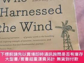 二手書博民逛書店【罕見!~】The Boy Who Harnessed the Wind: Creating Currents o