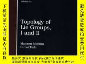 二手書博民逛書店Topology罕見Of Lie Groups, I And Ii-李群的拓撲,I和IiY436638 Mam