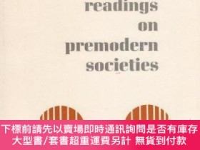 二手書博民逛書店Readings罕見on premodern societies (Readings in modern soci