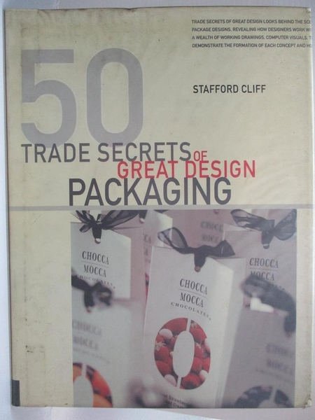 【書寶二手書T1/廣告_EA3】50 trade secrets of great design : packaging_CLIFF, STAFFORD