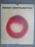 【書寶二手書T5/設計_PAC】Design Configuration
