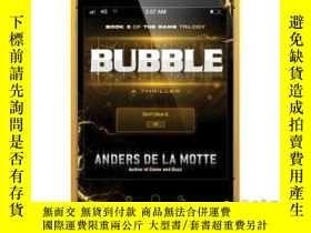 二手書博民逛書店Bubble:罕見A Thriller-泡泡:一部驚悚片Y465786 Anders de la Motte