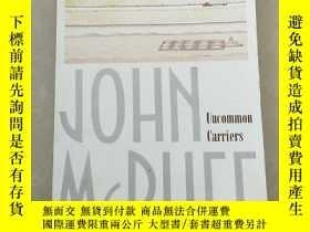 二手書博民逛書店John罕見McPhee Uncommon CarriersY237710 John McPhee 作者 F