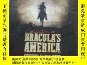 二手書博民逛書店Dracula s罕見America: Shadows of t