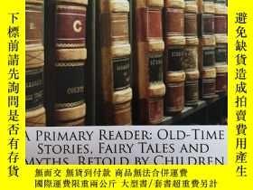 二手書博民逛書店A罕見PRlMARY READER:Old-Time Stori