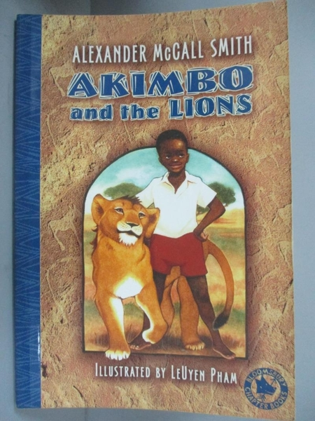 【書寶二手書T3/少年童書_G2U】Akimbo and the Lions_McCall Smith, Alexander/ Pham, Leuyen (ILT)