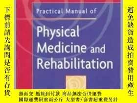 二手書博民逛書店Practical罕見Manual of Physical Medicine and Rehabilitation