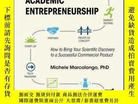 二手書博民逛書店Academic罕見Entrepreneurship: How to Bring Your Scientific