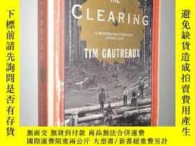 二手書博民逛書店The罕見Clearing by Tim Gautreaux 英