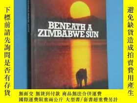 二手書博民逛書店BENEATH罕見A ZIIVIBABWE SUN 詳見圖片 硬