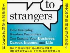 二手書博民逛書店Talk罕見to Strangers: How Everyday, Random Encounters Can E