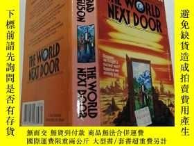二手書博民逛書店THE罕見WORLD NEXT DOOR(隔壁的世界)外文版Y2