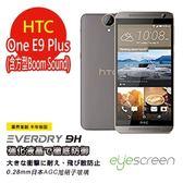 TWMSP★按讚送好禮★EyeScreen HTC One E9 Plus (含方型孔) Everdry AGC 9H 防爆強化玻璃 螢幕保護貼