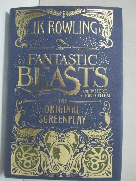 【書寶二手書T6/原文小說_AT7】Fantastic Beasts and Where to Find Them-The Original Screenplay_Rowling, J. K.