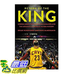 [106美國直購] 2017美國暢銷書 Return of the King:LeBron James, the Cleveland Cavaliers and the Greatest Comeback