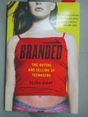 【書寶二手書T2/大學商學_HIJ】Branded: The Buying and Selling of Teenagers_Quart, Alissa