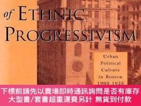 二手書博民逛書店The罕見Triumph Of Ethnic ProgressivismY255174 James J. Co