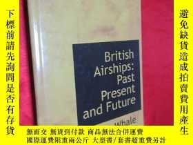 二手書博民逛書店British罕見Airships:Past Present a