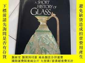 二手書博民逛書店(英文原版)罕見A Short History of Glass