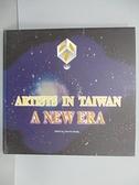 【書寶二手書T4/藝術_ERF】Artists in Taiwan:A New Era 新世紀台灣藝術家_附光碟