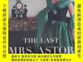 二手書博民逛書店【英文原版】the罕見Last Mrs. Astor: A New York StoryY243908 Fra