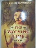 【書寶二手書T4/兒童文學_B6G】The Wolving Time_Jennings, Patrick