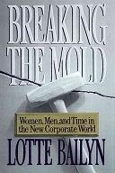 二手書博民逛書店《Breaking the Mold: Women, Men, and Time in the New Corporate World》 R2Y ISBN:0029012813