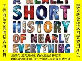 二手書博民逛書店A罕見Really Short History Of Nearly EverythingY256260 [美]
