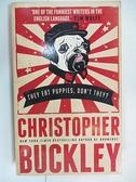 【書寶二手書T1/語言學習_B5I】They Eat Puppies, Don t They?_Christopher Buckley