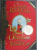 【書寶二手書T9/原文小說_JBZ】Ottoline and the Yellow Cat 奧特林和小黃貓_克里斯里德爾