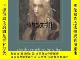 二手書博民逛書店【罕見】2008年 Doubt Truth To Be A Li