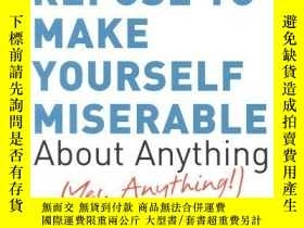 二手書博民逛書店How罕見To Stubbornly Refuse To Make Yourself Miserable Abou