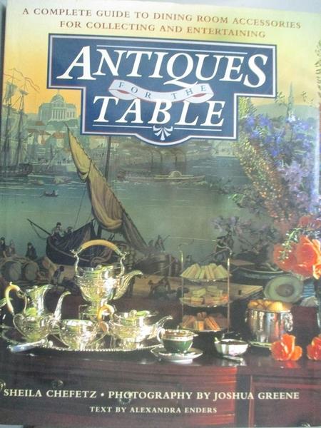 【書寶二手書T7/設計_YAZ】Antiques for the table : a complete guide to