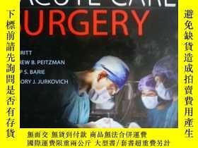二手書博民逛書店英文原版罕見Acute Care Surgery (Second