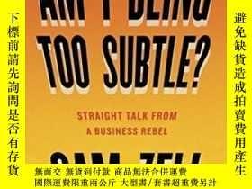 二手書博民逛書店Am罕見I Being Too Subtle?Y364682 Sam Zell Portfolio 出版20