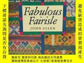 二手書博民逛書店Fabulous罕見Fairisle 費爾島針織Y350048