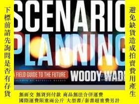 二手書博民逛書店Scenario罕見Planning: A Field Guide to the FutureY410016