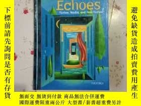 二手書博民逛書店Echoes:罕見Fiction, Media, and Non