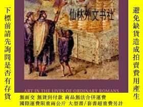 二手書博民逛書店【罕見】Art In The Lives Of Ordinary RomansY27248 John R. C