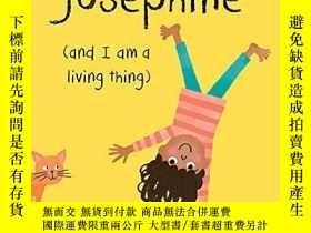 二手書博民逛書店I罕見Am Josephine: (and I Am A Living Thing)Y255562 Jan T