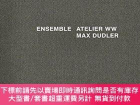 二手書博民逛書店Ensemble:罕見Atelier Ww Max DudlerY360448 Alexander Bonte