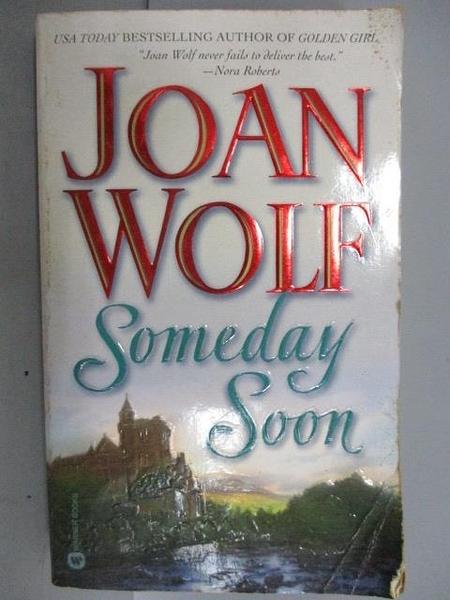 【書寶二手書T8/原文小說_NCK】Someday Soon_Joan Wolf
