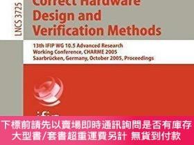 二手書博民逛書店【罕見】Correct Hardware Design and Verification Methods: 13t
