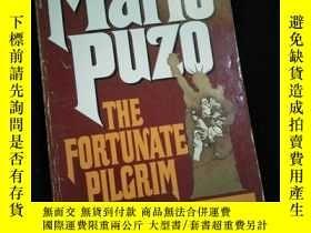 二手書博民逛書店THE罕見FORTUNATE PILGRIM MARIO PUZO (英文)Y16149