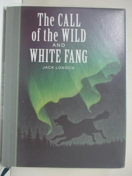 【書寶二手書T1/少年童書_IE6】The Call of the Wild and White Fang_London, Jack