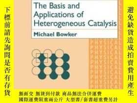 二手書博民逛書店The罕見Basis And Applications Of Heterogeneous Catalysis (o