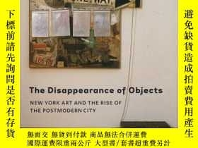 二手書博民逛書店The罕見Disappearance of Objects: N